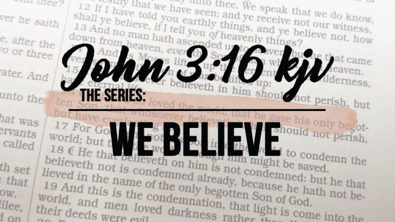 John 3_16 We Believe
